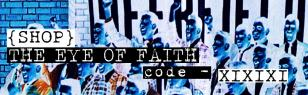 SHOP THE EYE OF FAITH