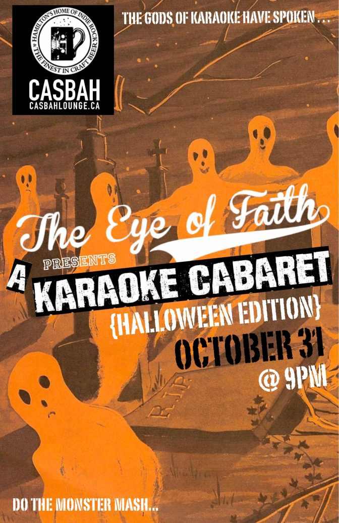 "The Eye of Faith Presents ""A KARAOKE CABARET"" {Halloween Edition} October 31!!!"
