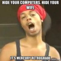 The Eye of Vintage Blog Shop-Mercury Retrograde 2019- hide your tech meme