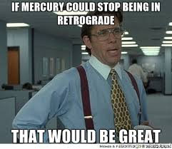 The Eye of Vintage Blog Shop-Mercury Retrograde 2019-workplace meme